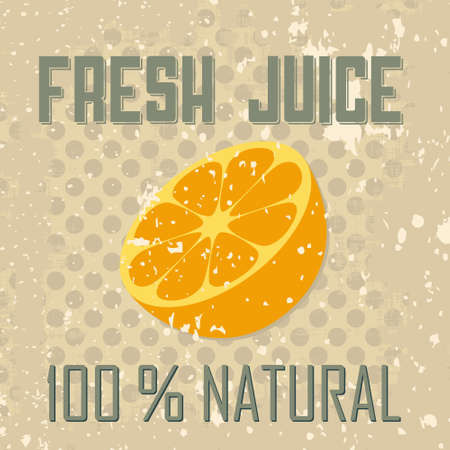 Vintage style label with orange slice and text fresh juice Vector