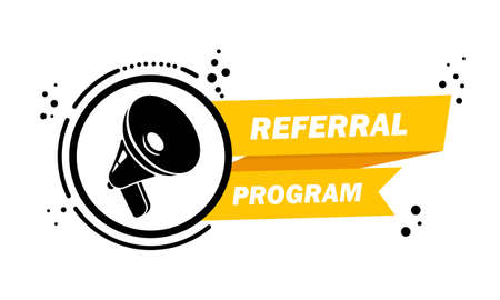 Megaphone with Referral program speech bubble banner. Loudspeaker. Label for business, marketing and advertising. Vector on isolated background.