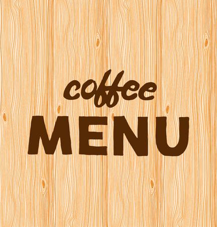 hand written: Hand written quote Coffee menu on wooden background. Illustration