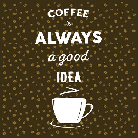 Los granos de café sobre fondo marrón, taza de café y escrito a mano la cita del café es siempre una buena idea Foto de archivo - 51176921