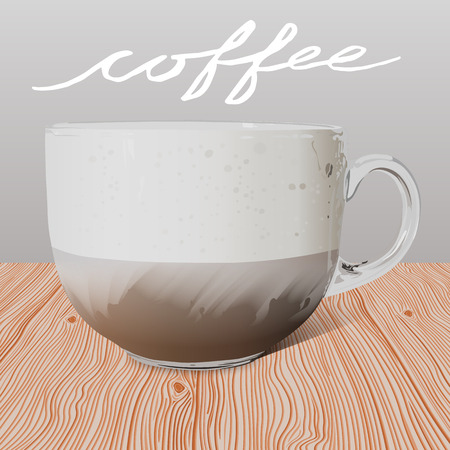 hand written: Realistic transparent glass cup of cappuccino on wooden table and hand written quote Coffee