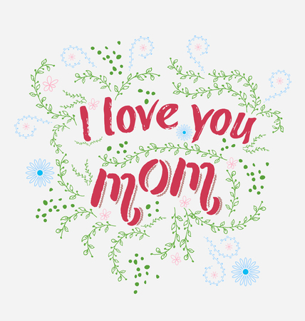 Hand Drawn Card With Quote I Love You Mom And Floral Frame Royalty ...