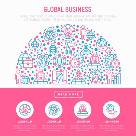 Global business concept in half circle with thin line icons: investment, outsourcing, agreement, transactions, time zone, headquarter, start up, opening ceremony. Vector illustration web page template Illustration