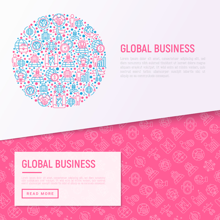Global business concept in circle with thin line icons: investment, outsourcing, agreement, transactions, time zone, headquarter, start up, opening ceremony. Vector illustration, web page template.