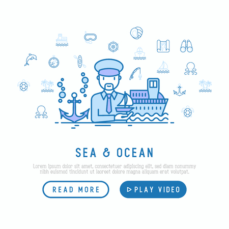 Sea and ocean journey concept: captain with ship and anchor. Thin line icons: sailboat, fishing, ship, oysters, anchor, octopus, compass, steering wheel. Modern vector illustration, web page template.