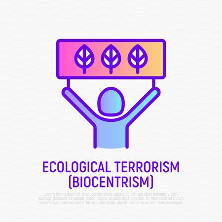 Biocentrism, ecological terrorism thin line icon. Modern vector illustration.