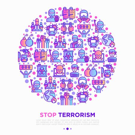Stop terrorism concept in circle with thin line icons: terrorist, civil disorder, national army, cyber attacks, suicide, bomber, illegal imprisonment, bioterrorism. Vector illustration for print media