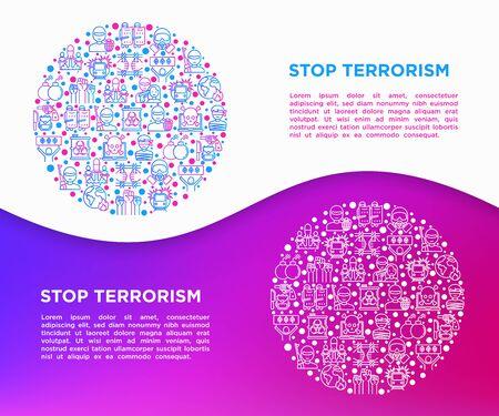 Ferma il concetto di terrorismo in cerchio con icone sottili: terrorista, disordine civile, attacchi informatici, suicidio, attentatore, detenzione illegale, bioterrorismo. Illustrazione vettoriale, modello di supporto di stampa.