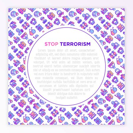 Stop terrorism concept with thin line icons: terrorist, civil disorder, national army, hostage, bombs, cyber attacks, suicide, bomber, bioterrorism. Vector illustration, print media template. Иллюстрация