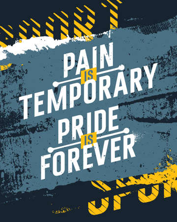 Motivational Quote Design. Typographic creative fitness poster concept. Pain is temporary Pride is forever 일러스트