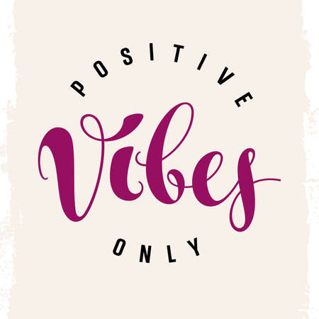 positive: Vector hand drawn typography poster. Positive vibes only. Inspirational and motivational illustration. T-shirt print graphics. Grunge background Illustration