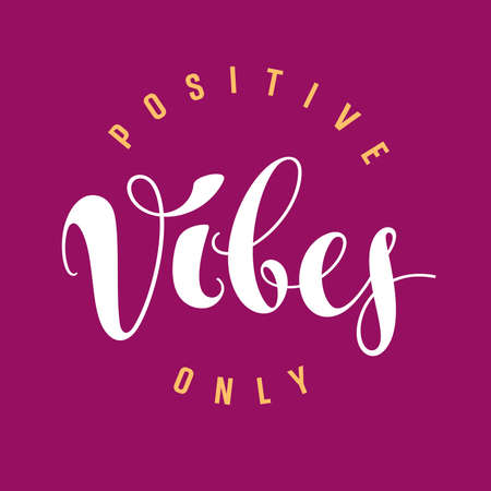 vibes: Vector hand drawn typography poster. Positive vibes only. Inspirational and motivational illustration. T-shirt print graphics. Grunge background Illustration