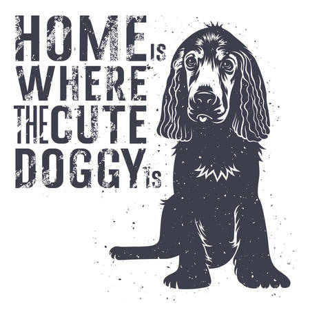 spaniel: Vector hand drawn typography poster with a cute puppy dog. Home is where a cute doggie is. Inspirational and motivational illustration. T-shirt print graphics