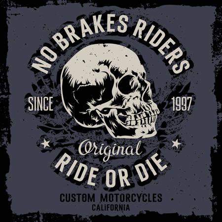 vector dibujado a mano ilustración con un cráneo. Sin frenos jinetes. Ride or Die. motocicletas personalizadas. Gráficos de la camiseta de impresión. fondo del grunge