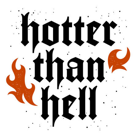 Flame and inscription hotter than hell vector illustration. T-shirt print graphics, graphic design for boy or girl. Ilustração