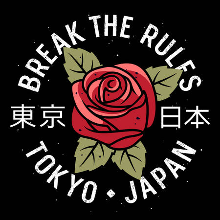 Slogan typography with a rose and leaves for t-shirt printing, graphic tee, t-shirt design for girls. Break the rules. Hieroglyphs meaning Tokyo Japan. Illustration