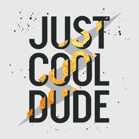 Just Cool Dude slogan. T-shirt design, graphic tee. Vector illustration with trendy slogan and golden  lightning
