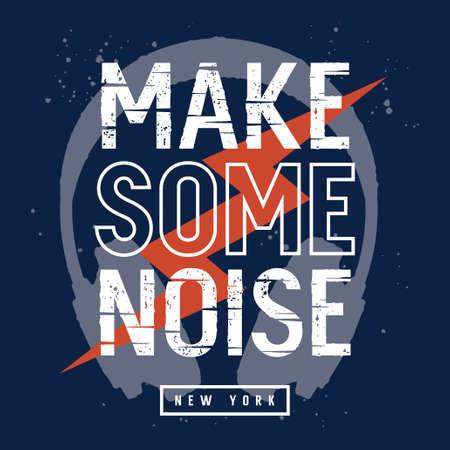 Haz un eslogan de ruido. Diseño de camiseta para niños. Ilustración de vector con auriculares, relámpagos y lema de moda Ilustración de vector