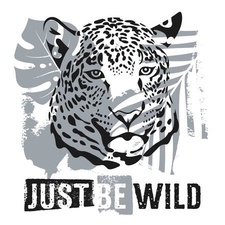 Just Be Wild t shirt apparel design. Vector illustration with leopard, tropical plants and motivational and inspirational quote. Graphic Tee Illustration