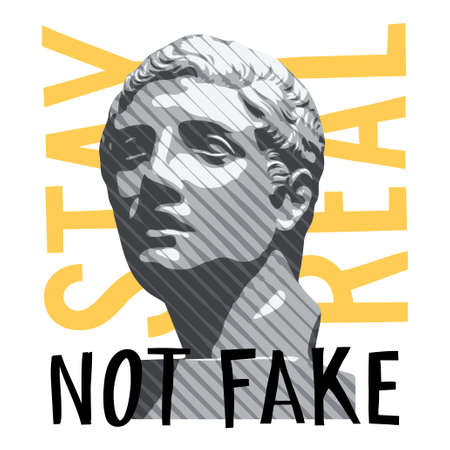 Antique statue illustration with motivation quote for t-shirt design. Stay real, not fake