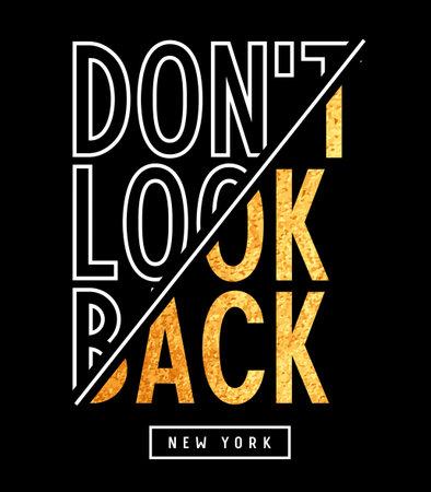 don't look back slogan illustration with gold glitter effect for t-shirt design