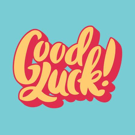 buena suerte: Buena suerte. Letras de la mano. Vectores