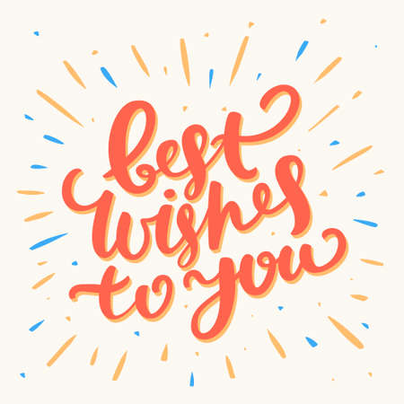 best: Best Wishes to you. Hand lettering greeting card. Illustration