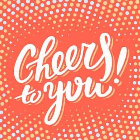 ünneplés: Cheers Önnek. Üdvözlőlap. Kézi betűkkel. Illusztráció