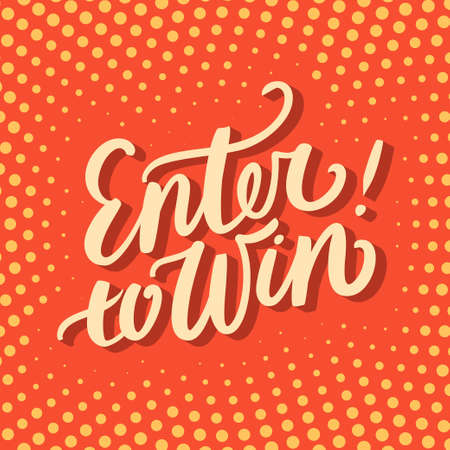 win: Enter to win. Hand lettering. Vector hand drawn illustration. Illustration