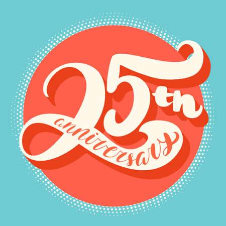 25th: Twenty-fifth anniversary card. Hand lettering. Vector hand drawn illustration.