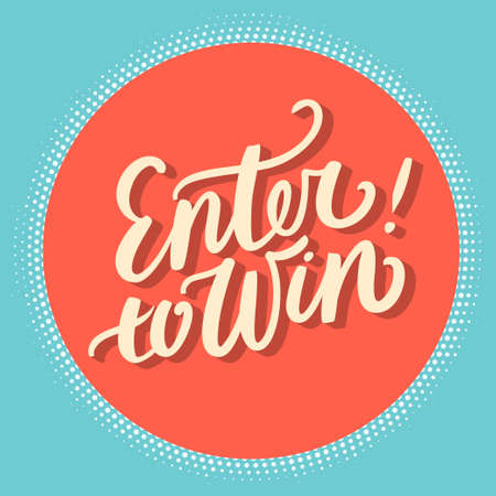 Enter to win. Hand lettering. Vector hand drawn illustration. Çizim