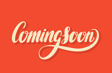 advertising signs: Coming soon sign. Hand lettering. Vector hand drawn illustration.