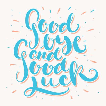 buena suerte: Adios y buena suerte. letras de la mano. vector dibujado a mano ilustraci�n.