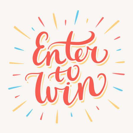Enter to win banner. Hand lettering. Vector hand drawn illustration. Vettoriali