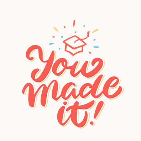 You made it. Graduation banner. Illustration