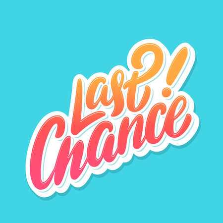 Last chance vector lettering. Ilustrace