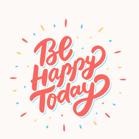 Be Happy Today lettering template Illustration