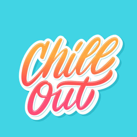 Chill out. Vector lettering. Vector hand drawn illustration. 版權商用圖片 - 110216687