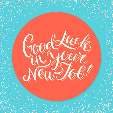Good luck in your New Job. Vector lettering. Vector hand drawn illustration. Illustration