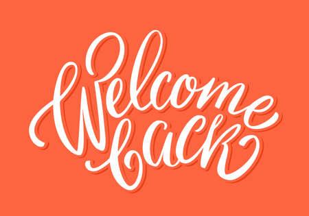 Welcome back banner. Vector lettering. Vector hand drawn illustration.