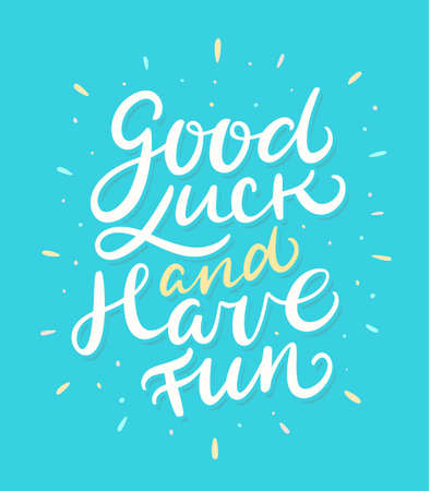 Good luck and have fun. Farewell card. Vector lettering. Vector hand drawn illustration.