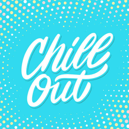 Chill out. Vector lettering. Vector hand drawn illustration. Vettoriali