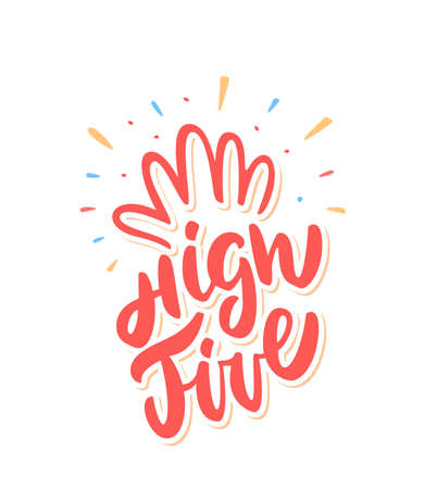 High five. Congratulations. Vector lettering. Vector hand drawn illustration.