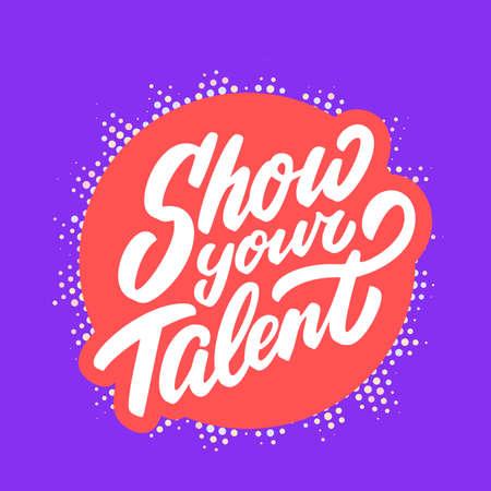 Toon uw talent. Vector banner. Vector hand getekende illustratie. Vector Illustratie