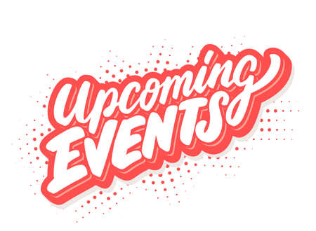 Upcoming events. Vector lettering. Vector hand drawn illustration. Vettoriali