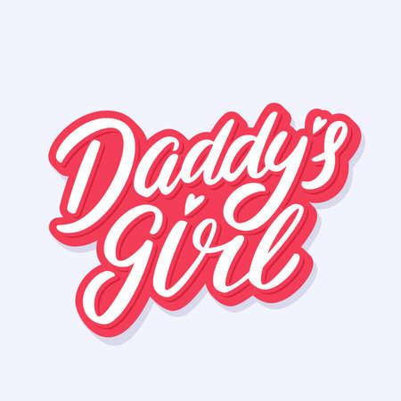 073d3b2b Daddys girl. Vector lettering. Vector hand drawn illustration. Illustration