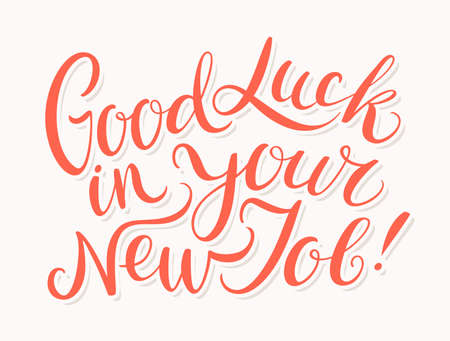 Good luck in your New Job. Vector lettering. Vector hand drawn illustration. Imagens