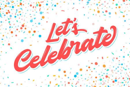 Lets celebrate banner. Vector lettering.