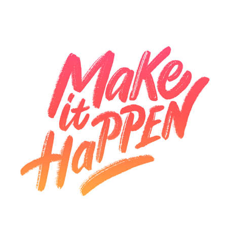 Make it Happen. Vector lettering. Vector hand drawn illustration.