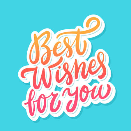 Best wishes for you. Greeting card.